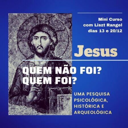 QUEM NÃO FOI JESUS & QUEM FOI JESUS – Mini Curso Inédito